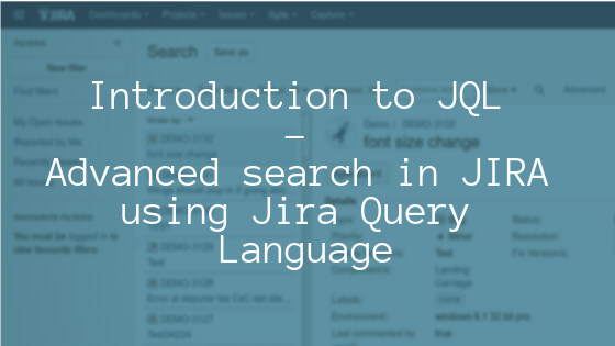Introduction to JQL - Advanced search in JIRA - Jira Query