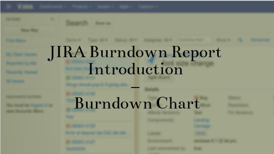 JIRA Burndown Report Introduction - Burndown Chart in JIRA
